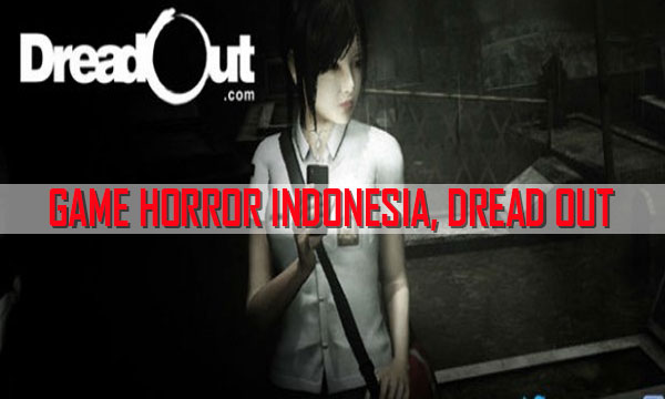 Cobain-Game-Horror-Indonesia,-Dread-Out